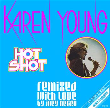 KAREN YOUNG - HOT SHOT (REMIXED WITH LOVE BY JOEY NEGRO ...