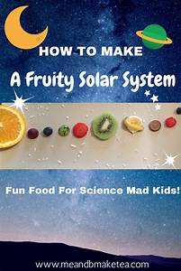 How to Make Food Fun - Fruity Solar Systems!   me and b ...