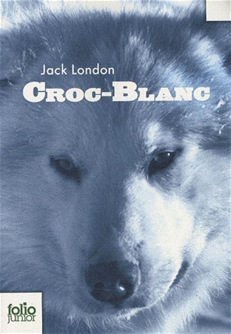 Croc Blanc Resume by Croc Blanc De Livraddict