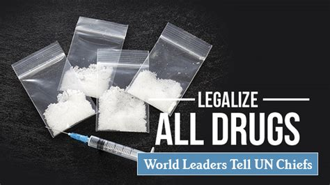 legalize  drugs world leaders   chiefs