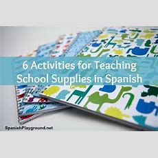 School Supplies In Spanish 6 Activities For Kids  Songs, Spanish And Activities