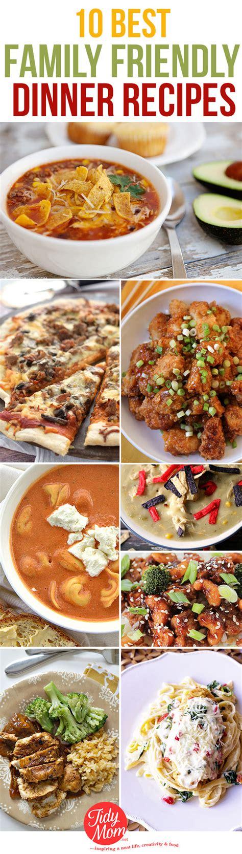 the best dinner recipes 10 best family dinner recipes tidymom
