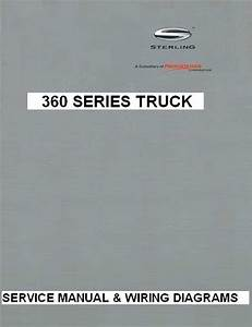 Sterling 360 Truck Factory Service Manual  U0026 Wiring Diagrams