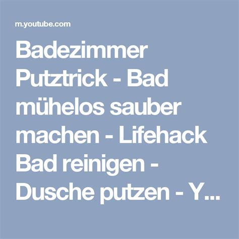 Bad Sauber Machen by Badezimmer Putztrick Bad M 252 Helos Sauber Machen