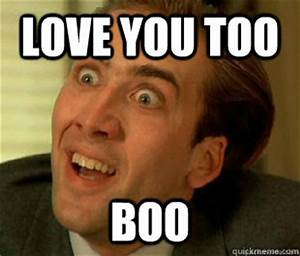 love you too boo - nic cage does math - quickmeme