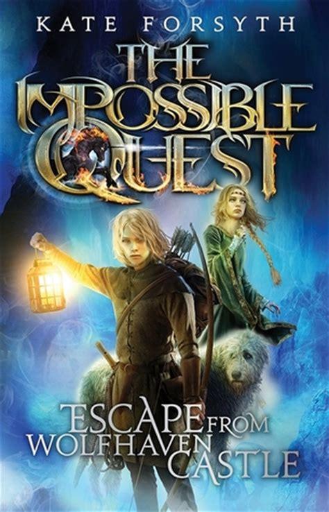 escape  wolfhaven castle  impossible quest   kate forsyth reviews discussion