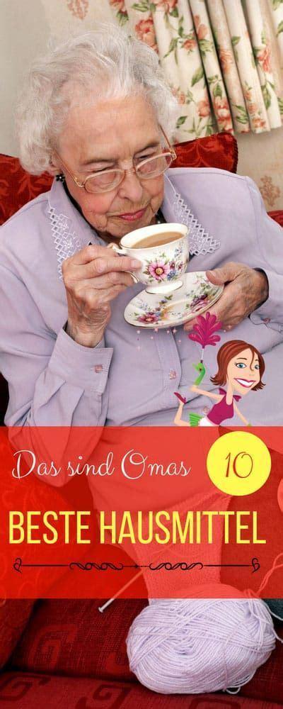 Omas Hausmittel Putzen by Das Wusste Schon Oma Meine Top 10 Der Hausmittel