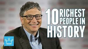 Top 10 Richest People In World History Ever