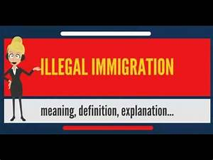 What is ILLEGAL IMMIGRATION? What does ILLEGAL IMMIGRATION ...