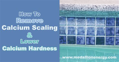 How To Remove Calcium Scaling And Lower Calcium Hardness