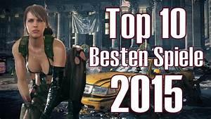 Besten Uhrenmarken Top 10 : 2015 top 10 besten spiele f r pc ps4 and xbox one youtube ~ Frokenaadalensverden.com Haus und Dekorationen