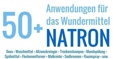 Natron Gegen Geruch by 77 Natron Anwendungen Haushalt Sch 246 Nheit Gesundheit