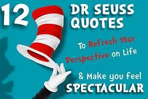 12 Dr Seuss Quo... Life Spectacular Quotes