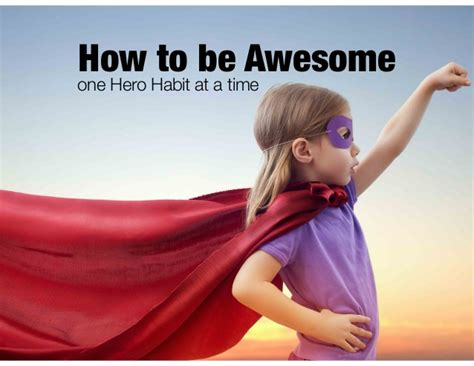 How To Be Awesome One Habit At A Time