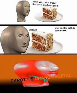 Orange Vegetal - Meme by Epicuris :) Memedroid