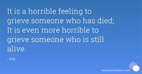 horrible feeling  grieve    died