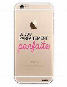 Coque Pour Iphone 6 : coque transparente je suis parfaitement parfaite pour iphone 6 6s coquediscount ~ Teatrodelosmanantiales.com Idées de Décoration