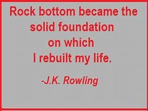 Rock bottom bec... Rock Foundation Quotes