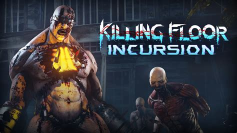 killing floor 2 incursion killing floor incursion bringing an established fps to vr uploadvr