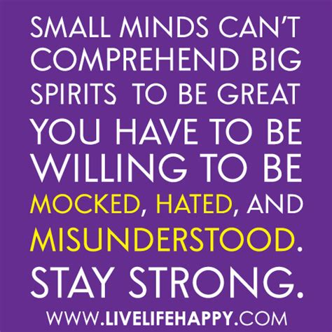 """small Minds Can't Comprehend Big Spirits To Be Great You"