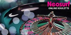 Play Online Roulette With Neosurf  U2013 Top Banking Options