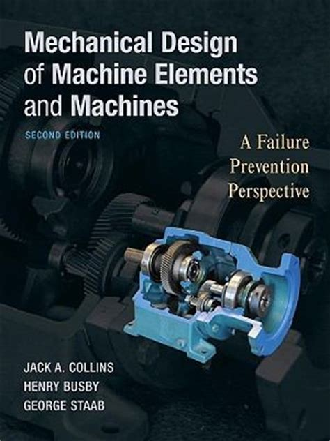 machine elements in mechanical design mechanical design of machine elements and machines 2nd