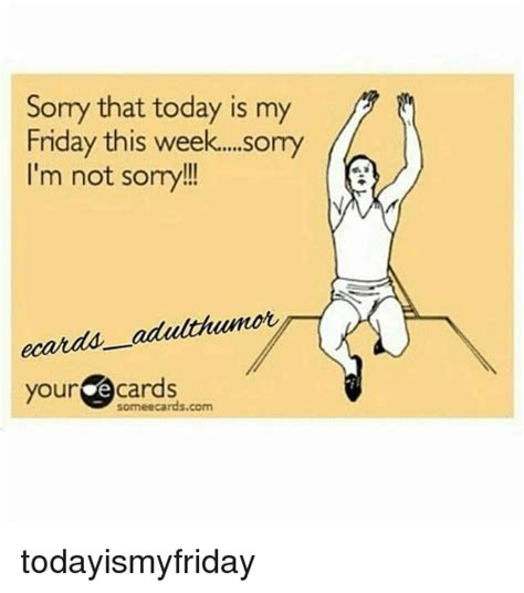 Today Is Friday Meme - 25 best memes about today is my friday today is my friday memes
