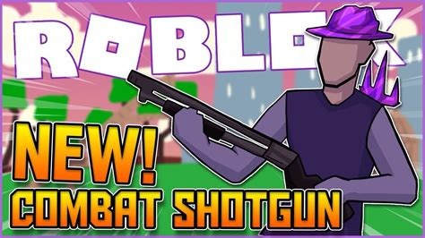 combat shotgun   cheating roblox