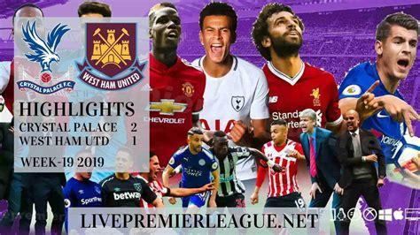Crystal Palace 2-1 West Ham United Highlights | EPL Week ...