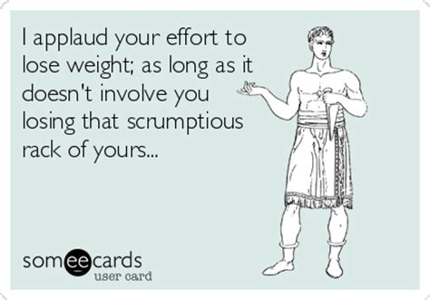 applaud  effort  lose weight  long   doesn