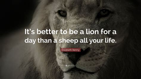 elizabeth kenny quote      lion   day