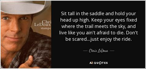 chris ledoux quote sit tall   saddle  hold