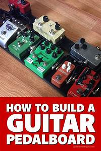 How To Build A Guitar Pedalboard