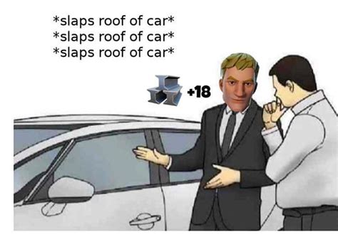 Car Salesman Meme Template 18 Metal Slaps Roof Of Car Your Meme