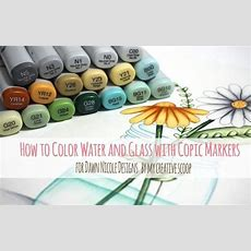 How To Color Water And Glass With Copic Markers + Free