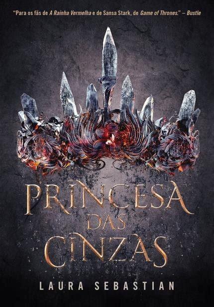 princesa das cinzas arqueiro publicara trilogia de laura