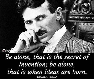30 Greatest Nikola Tesla Quotes | SayingImages.com