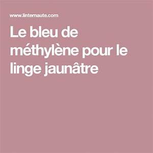 Blanchir Linge Jauni Vinaigre : le bleu de m thyl ne pour le linge jaun tre nettoyage ~ Melissatoandfro.com Idées de Décoration