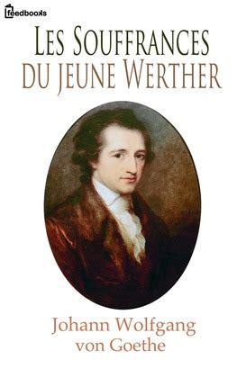 Les Souffrances Du Jeune Werther  Johann Wolfgang Von