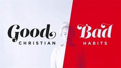 Habits Christian Bad Sermon Church