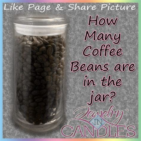 How Many Coffee Beans Are In The Jewelry In Candles Jar??? Guess Correctly And You Could Win 25