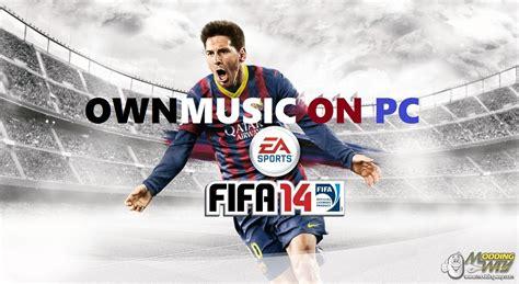 Add Custom Music to FI XIV - FIFA 14 at ModdingWay