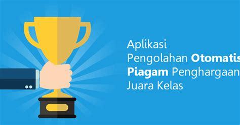 Aplikasi piagam penghargaan juara kelas berformat excel. Aplikasi Pengolahan Otomatis Piagam Penghargaan Juara ...