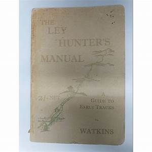 The Ley Hunter U0026 39 S Manual  A Guide To Early Tracks