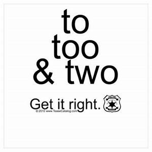 To Too and Two...Get it right Poster | Yes, I am the ...