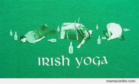 Irish Yoga Meme - irish yoga by ben meme center