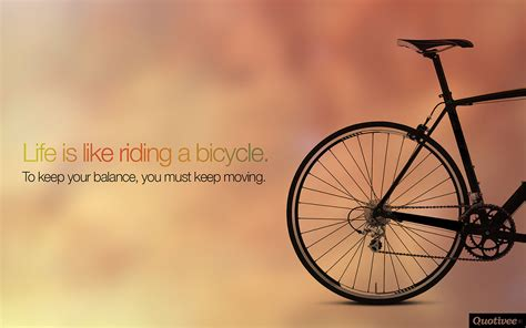 life   riding  bicycle inspirational quotes