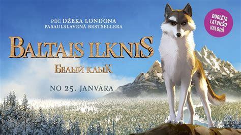 BALTAIS ILKNIS / White Fang - trailer (Dublēta latviešu ...