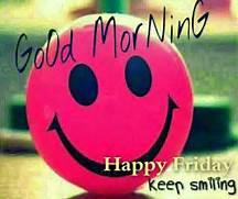 Good Morning Happy Friday Keep Smiling Pictures  Photos  and Images      Good Morning Happy Friday Images