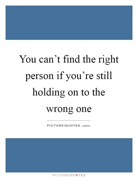 Cant Find The Right Person Quotes
